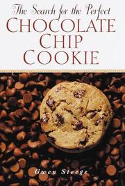 The search for the perfect chocolate chip cookie by Gwen Steege