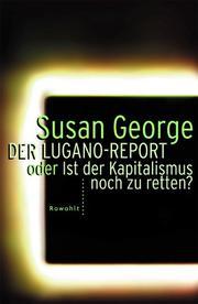 Der Lugano- Report. ...oder Ist der Kapitalismus noch zu retten.