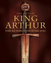 King Arthur by Matthews, John