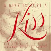Cover of: A Kiss is just a kiss by Bruce Velick