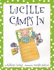 Cover of: Lucille Camps In (Lucille the Pig) by Kathryn Lasky