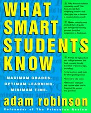 Cover of: What smart students know by Adam Robinson