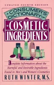 A consumer's dictionary of cosmetic ingredients by Ruth Winter
