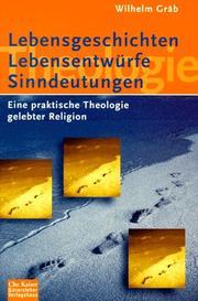 Lebensgeschichten, Lebensentwürfe, Sinndeutungen. Eine Praktische Theologie gelebter Religionen.