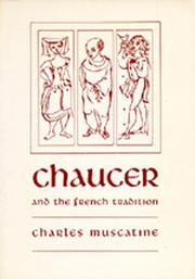 Chaucer and the French tradition by Charles Muscatine