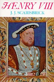 Henry VIII by J. J. Scarisbrick