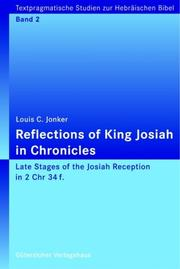 Reflections of King Josiah in Chronicles. Late stages of the Josiah reception in II Chr. 34f by Louis C. Jonker