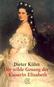 Der wilde Gesang der Kaiserin Elisabeth.