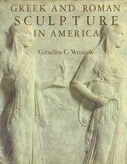 Greek and Roman sculpture in America by Vermeule, Cornelius Clarkson, Cornelius C. Vermeule