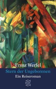 Cover of: Stern Der Ungeborenen by Franz Werfel