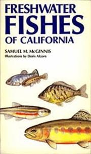 Freshwater fishes of California by Samuel M. McGinnis