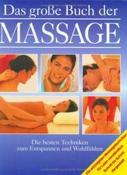 Das große Buch der Massage. Die besten Techniken zum Entspannen und Wohlfühlen.