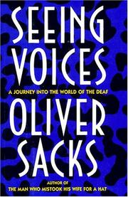 Seeing voices by Oliver W. Sacks