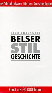 Belser Stilgeschichte. Altertum. Mittelalter. Neuzeit. (3 Bde.)