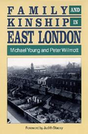 Family and kinship in East London by Michael Dunlop Young