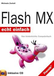 Flash MX. Echt einfach. Das kinderleichte Computerbuch PDF
