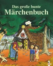 Das große bunte Märchenbuch.