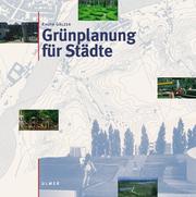 Grünplanung für Städte. Planung, Entwurf, Bau und Erhaltung.