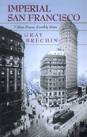 Imperial San Francisco by Gray A. Brechin