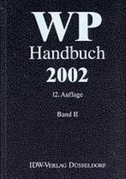 WP Handbuch 2002, Bd. 2. Wirtschaftsprüferhandbuch. Handbuch für Rechnungslegung, Prüfung und Beratung.