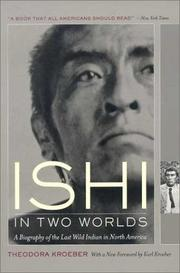 Ishi in two worlds by Theodora Kroeber