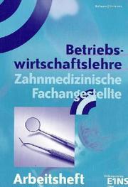 Betriebswirtschaftslehre für Zahnarzthelferinnen. Arbeitsheft. (Lernmaterialien)