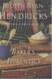 The baker&#39;s apprentice by Judith Ryan Hendricks