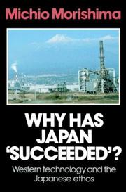 Why has Japan 'succeeded'? by Morishima, Michio