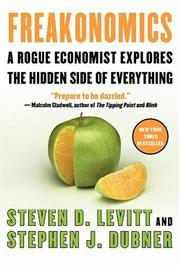 Cover of: Freakonomics by Steven D. Levitt, Stephen J. Dubner