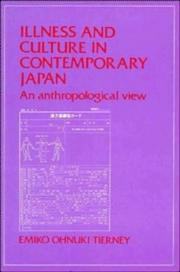 Illness and culture in contemporary Japan by Emiko Ohnuki-Tierney
