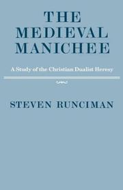 The medieval Manichee by Sir Steven Runciman
