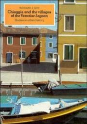Chioggia and the villages of the Venetian lagoon by Richard J. Goy