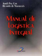 Cover of: Manual de Logistica Integral by Jordi Pau I. Cos, Ricardo De Navascues y. Gasca