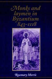 Monks and laymen in Byzantium, 843-1118 by Rosemary Morris