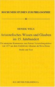 Aristotelisches Wissen und Glauben im 15. Jahrhundert by Henrik Wels