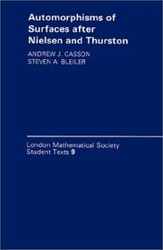 Automorphisms of surfaces after Nielsen and Thurston by Andrew J. Casson