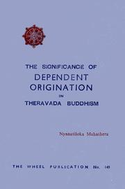 Dependent Origination = Paticca-Samuppada by Piyadassi Thera.