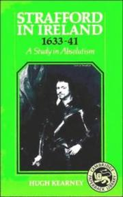 Strafford in Ireland, 1633-41 by Hugh F. Kearney