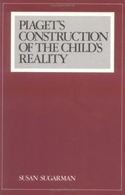 Piaget's Construction of the Child's Reality by Susan Sugarman