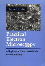 Practical electron microscopy by Elaine E. Hunter