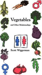 Cover of: Vegetables and Other Relationships by Scott Wiggerman