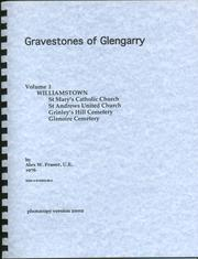 Gravestones of Glengarry  Volume 1 by Alex W. Fraser