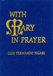 With Mary in prayer. Pastoral Edition. by Luis Fernando Figari