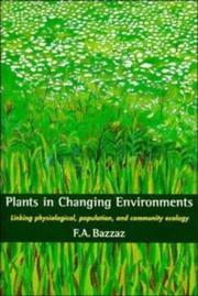 Plants in Changing Environments by F. A. Bazzaz