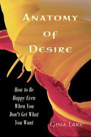 Anatomy of Desire by Gina Lake
