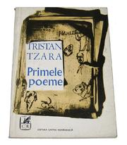 Primele poeme = by Tristan Tzara