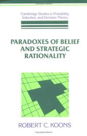 Paradoxes of belief and strategic rationality by Robert C. Koons