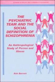 The psychiatric team and the social definition of schizophrenia by Robert J. Barrett