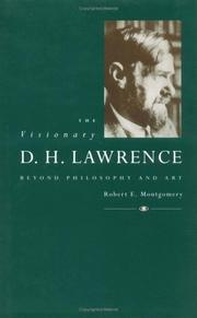The visionary D.H. Lawrence by Robert E. Montgomery