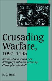 Crusading warfare, 1097-1193 by R. C. Smail